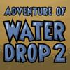 Su damlası 2 serüveni oyunu