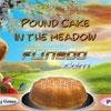 Pound Cake In The Meadow oyunu