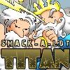 Smack-A-Lot Titan oyunu
